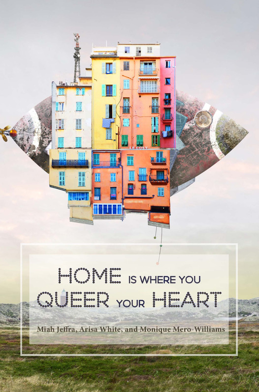 Home is Where You Queer Your Heart